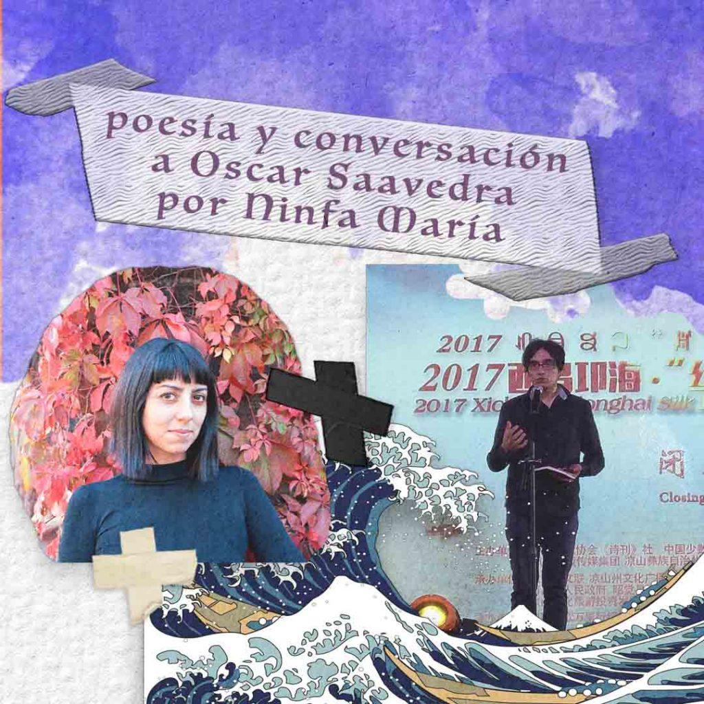 Poemas y entrevista con Oscar Saavedra por Ninfa María