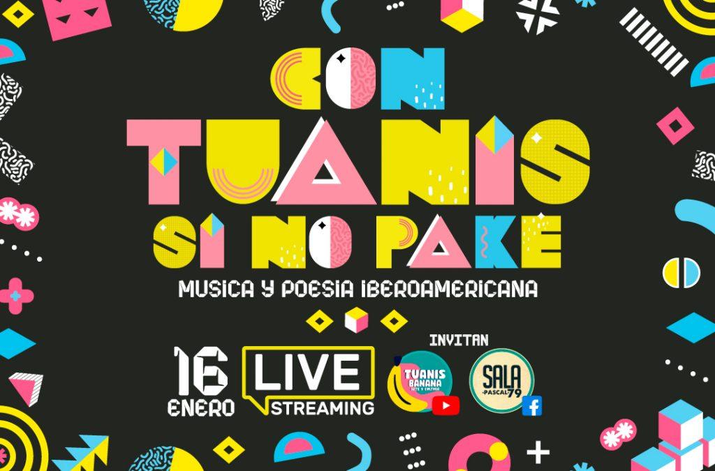 Música y Poesía Iberoamericana #ConTuanisSiNoPaké